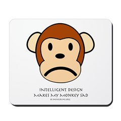 Intelligent Design Makes My Monkey Sad... Mousepad
