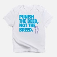 Punish the Deed, Not the Bree Infant T-Shirt
