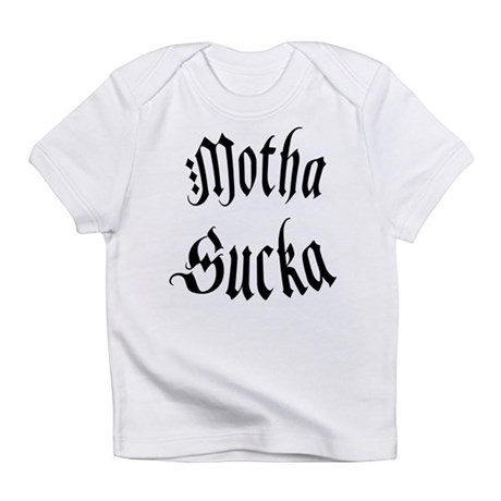 Motha Sucka Infant T-Shirt