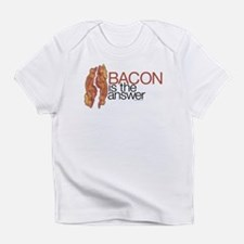 """Bacon is the Answer"" Infant T-Shirt"