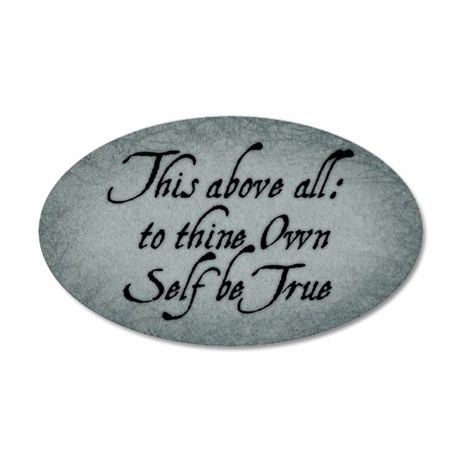 To Thine Own Self Be True 20x12 Oval Wall Peel