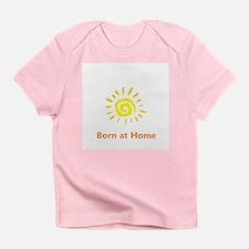 Born at Home Sun Infant T-Shirt
