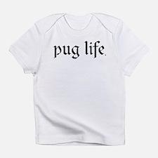 Pug Life Creeper Infant T-Shirt