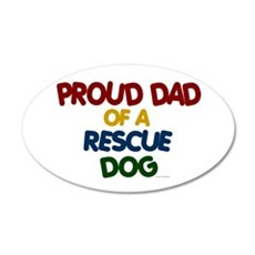 Proud Dad Of Rescue Dog 1 20x12 Oval Wall Peel