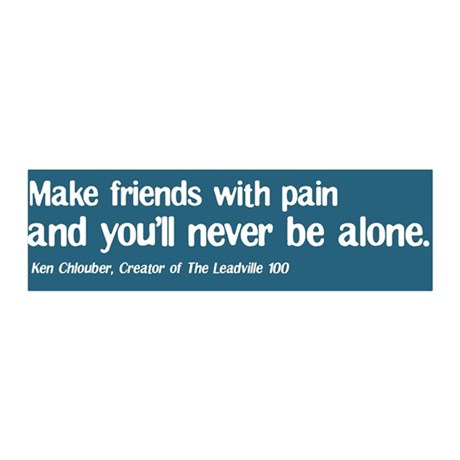 Make Friends With Pain 36x11 Wall Peel