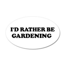 Rather be Gardening 20x12 Oval Wall Peel