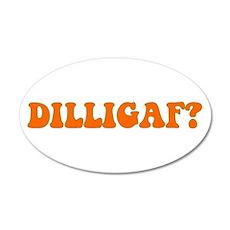 D.I.L.L.I.G.A.F.? 20x12 Oval Wall Peel