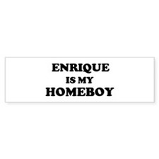 Enrique Is My Homeboy Bumper Bumper Stickers