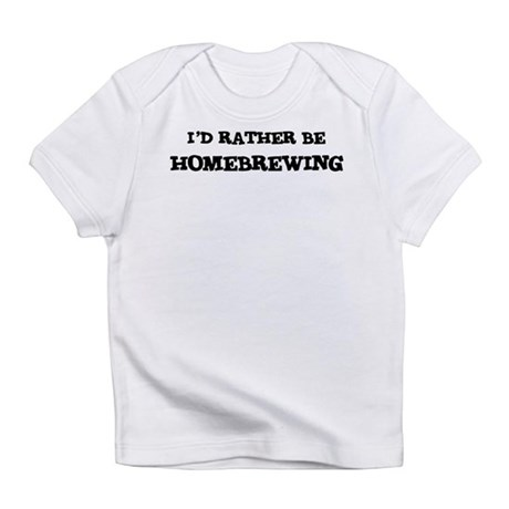 Rather be Homebrewing Creeper Infant T-Shirt
