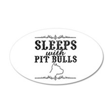 Sleeps with Pit Bulls 20x12 Oval Wall Peel