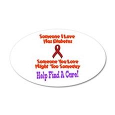 someone I love diabetes 20x12 Oval Wall Peel