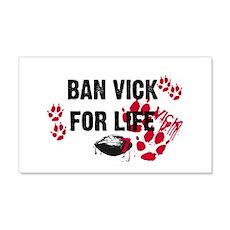 BAN VICK FOR LIFE 20x12 Wall Peel
