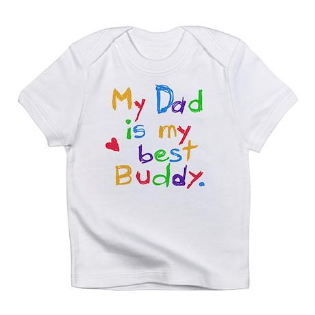 My Dad, My Best Buddy Creeper Infant T-Shirt