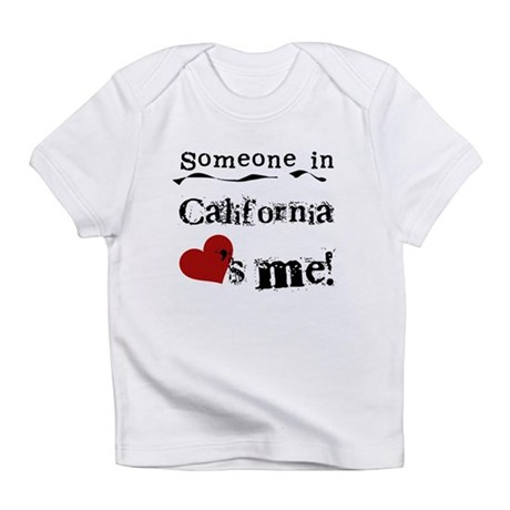 Someone in California Infant T-Shirt