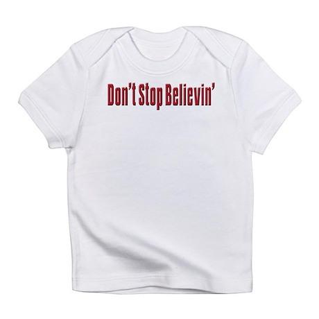 Don't stop believin Infant T-Shirt