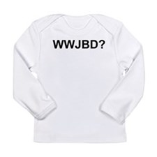 WWJBD Long Sleeve Infant T-Shirt