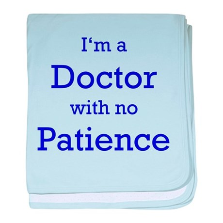 Doctor with no Patience baby blanket