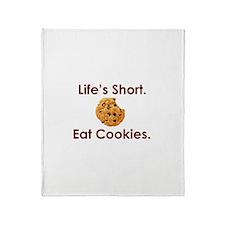 Life's Short. Eat Cookies. Throw Blanket