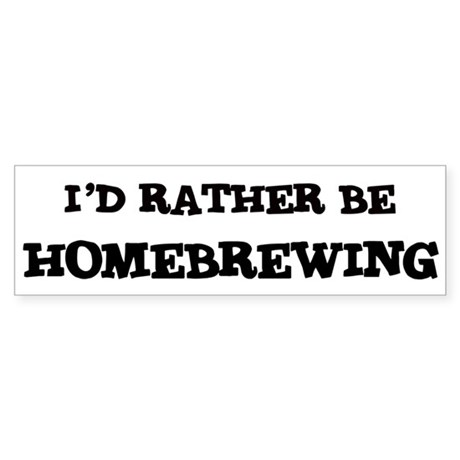 Rather be Homebrewing Bumper Sticker