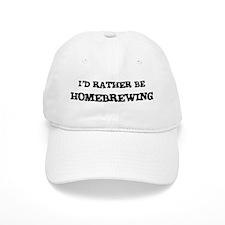 Rather be Homebrewing Baseball Cap