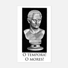 O tempora! O mores! Sticker (Rectangle)