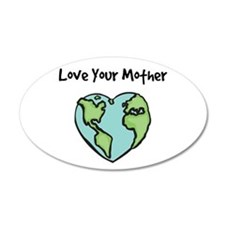 """""""Love Your Mother"""" 20x12 Oval Wall Peel"""
