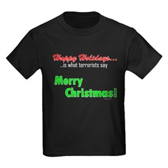 Happy Holidays is what terror T