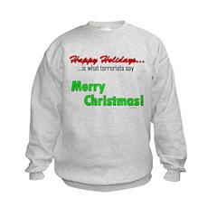 Happy Holidays is what terror Sweatshirt