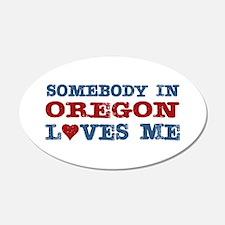 Somebody in Oregon Loves Me 20x12 Oval Wall Peel