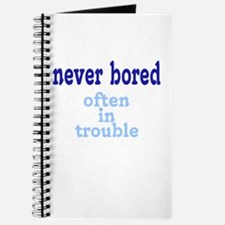 Never Bored, Often In Trouble Journal