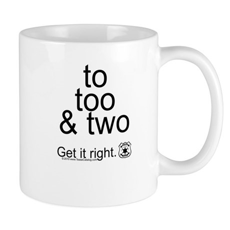 To Too and Two...Get it right Mug