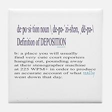 DEPOSITION DEFINITION Tile Coaster