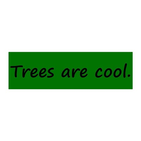 Trees are cool 20x6 Wall Peel