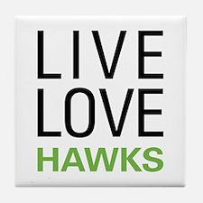 Live Love Hawks Tile Coaster
