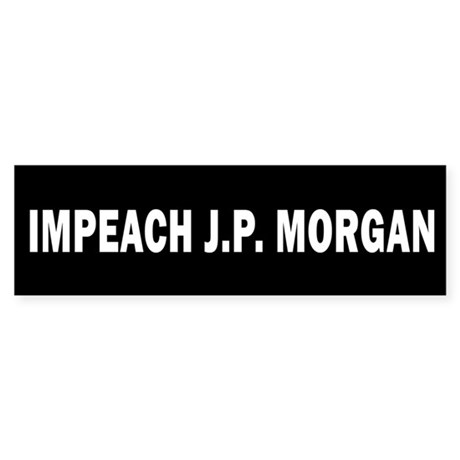 Impeach J.P. Morgan