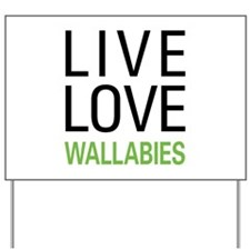 Live Love Wallabies Yard Sign