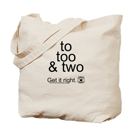 To Too and Two...Get it right Tote Bag