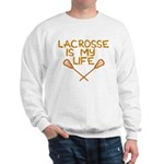 Lacrosse is my life Sweatshirt