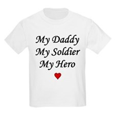 My Daddy My Soldier My Hero Kids T-Shirt