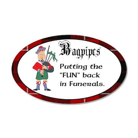 """Bagpipes """"Fun"""" in Funeral 35x21 Oval Wall Peel"""