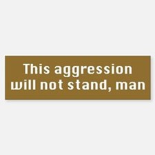 This Aggression Bumper Bumper Sticker