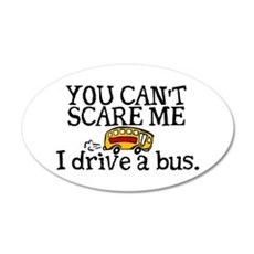 You Can't Scare Me... Schoolb 20x12 Oval Wall Peel