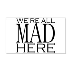 We're All Mad Here 20x12 Wall Peel