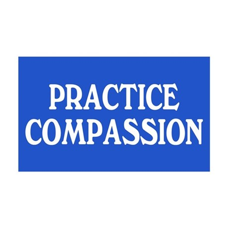 practice compassion... 35x21 Wall Peel