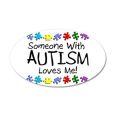Someone With Autism Loves Me! 20x12 Oval Wall Peel