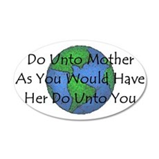 Do Unto Mother As You Would H 20x12 Oval Wall Peel