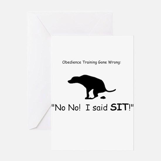 I said sit! Greeting Card