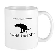 I said sit! Small Mugs