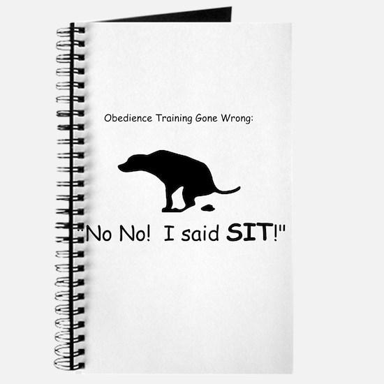 I said sit! Journal