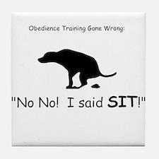 I said sit! Tile Coaster